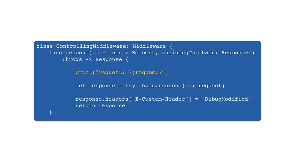 class ControllingMiddleware: Middleware { func ...