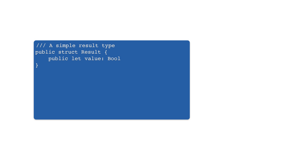 /// A simple result type public struct Result {...