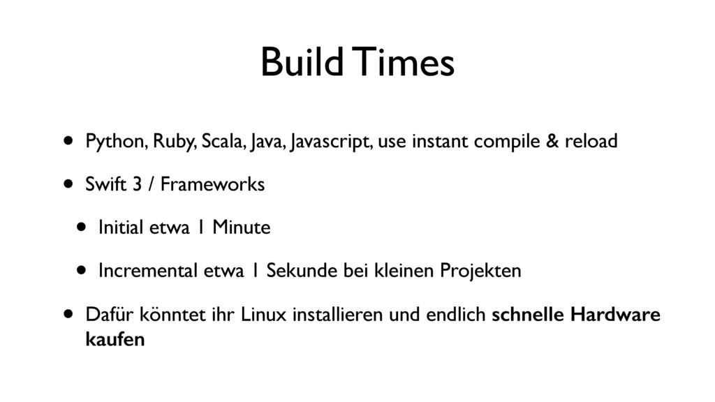 Build Times • Python, Ruby, Scala, Java, Javasc...