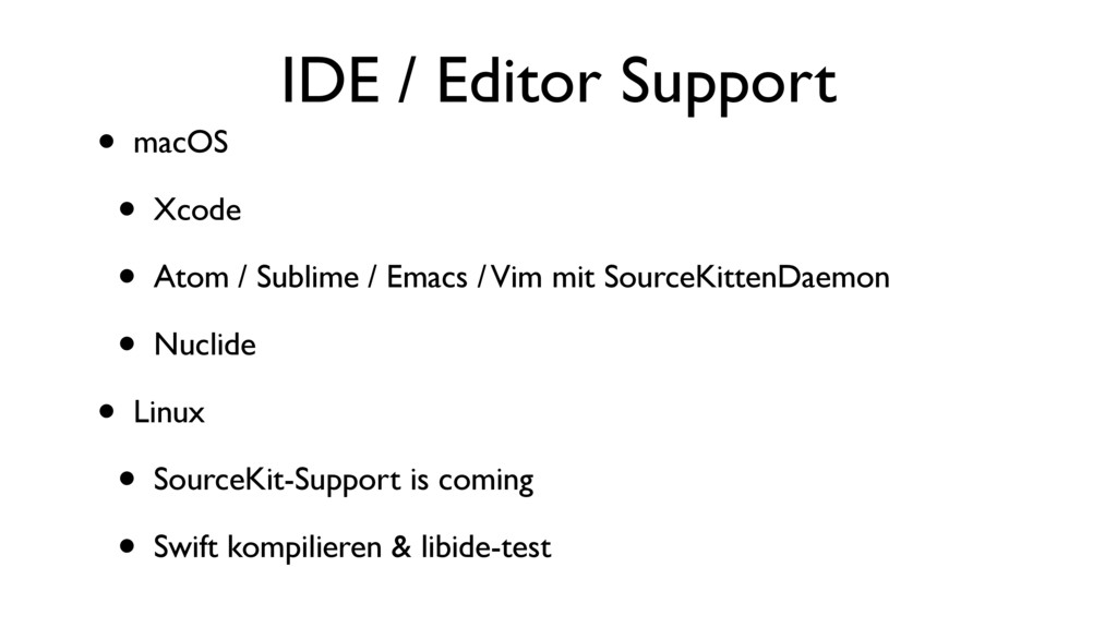 IDE / Editor Support • macOS • Xcode • Atom / S...