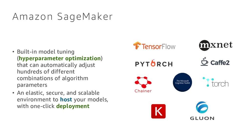 Amazon SageMaker • Built-in model tuning (hyper...
