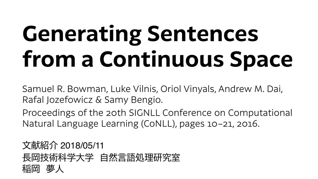 Generating Sentences from a Continuous Space Sa...