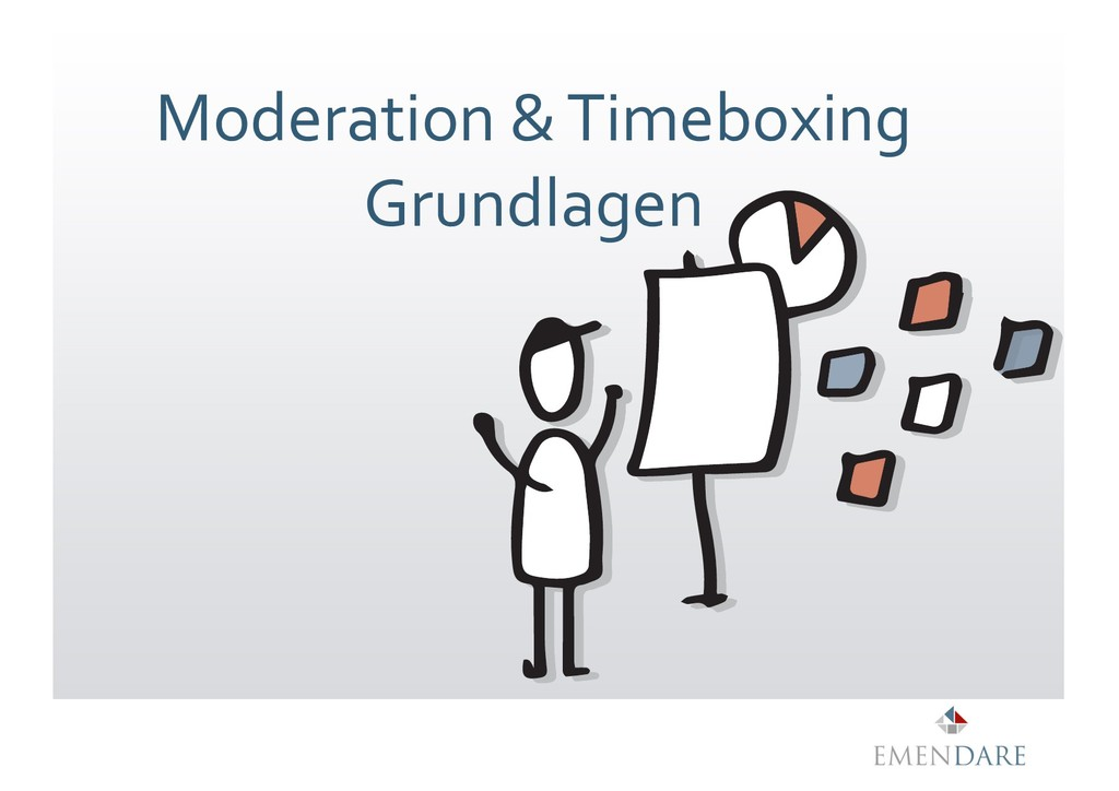 Moderation & Timeboxing Grundlagen