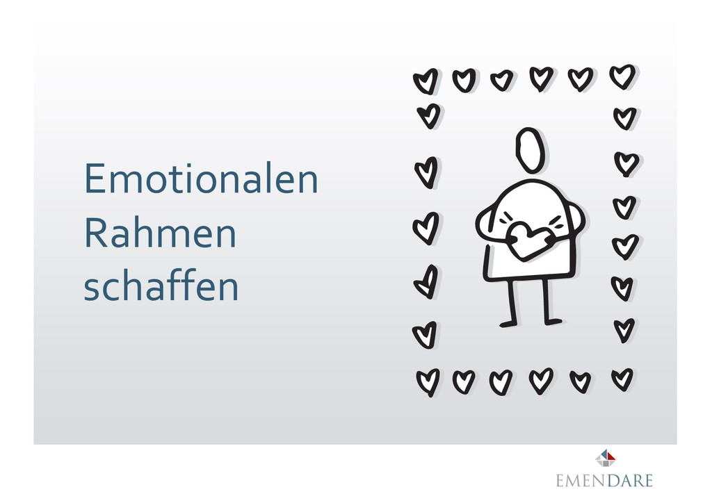 Emotionalen Rahmen schaffen