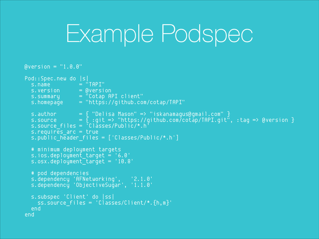 """Example Podspec @version = """"1.0.0"""" ! Pod::Spec...."""