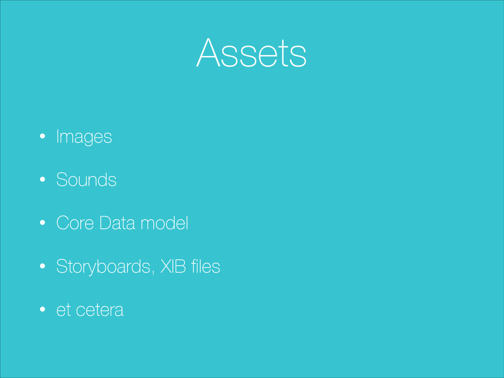Assets • Images • Sounds • Core Data model • St...