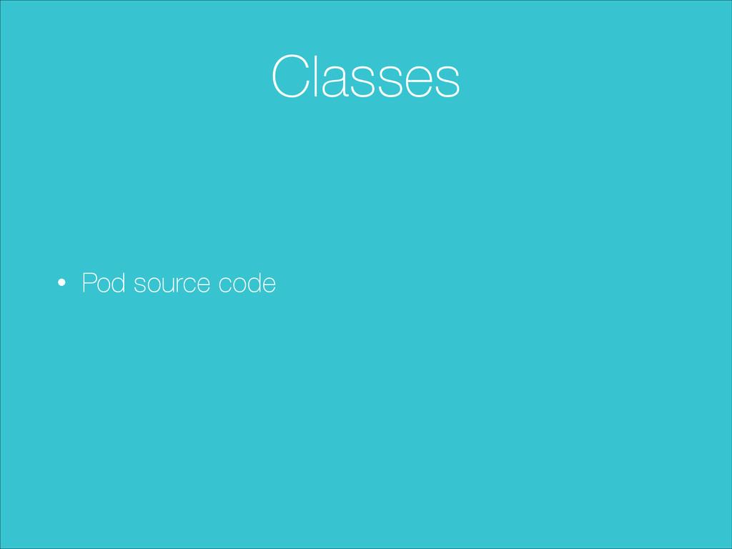 Classes • Pod source code