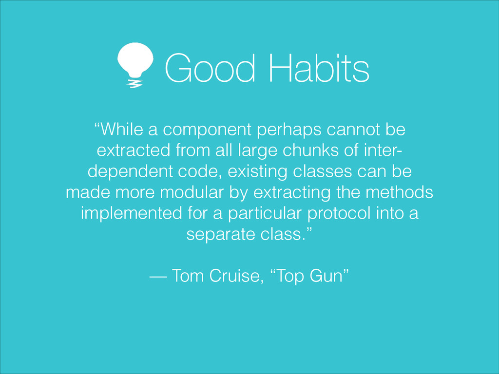 "Good Habits ""While a component perhaps cannot b..."