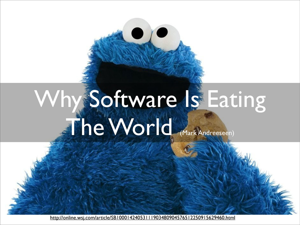 Why Software Is Eating The World (Mark Andreese...