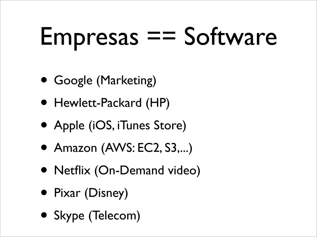Empresas == Software • Google (Marketing) • Hew...
