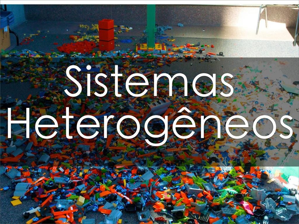 Sistemas Heterogêneos