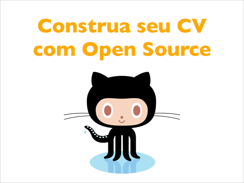 Construa seu CV com Open Source
