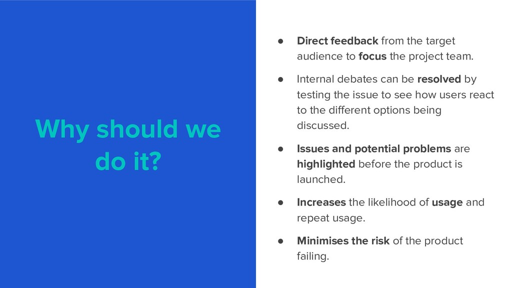 Why should we do it? ● Direct feedback from the...