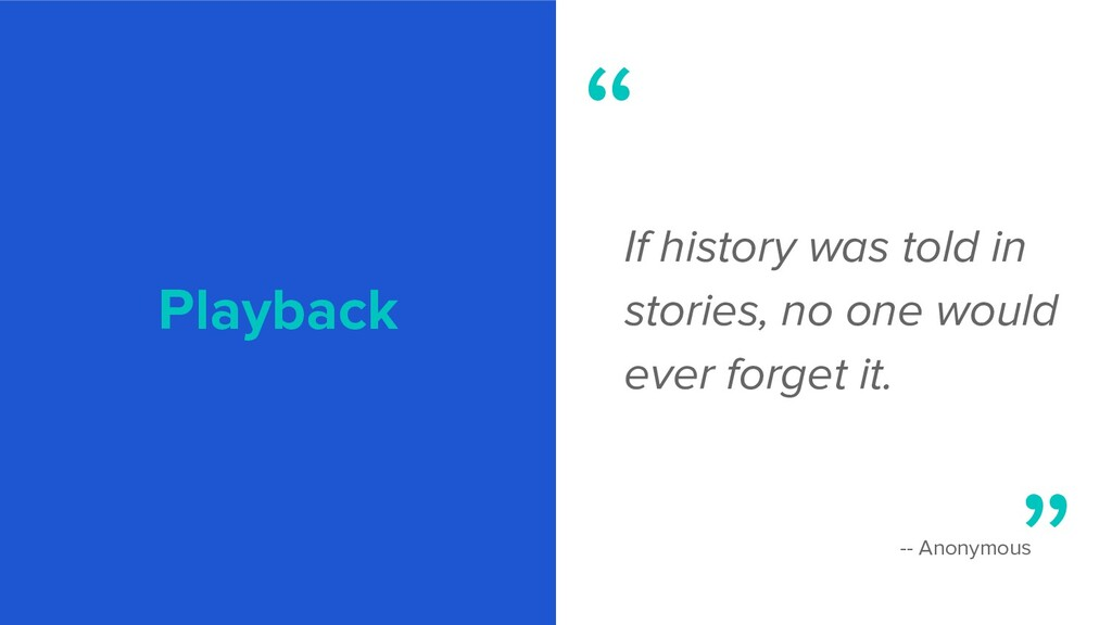 Playback If history was told in stories, no one...