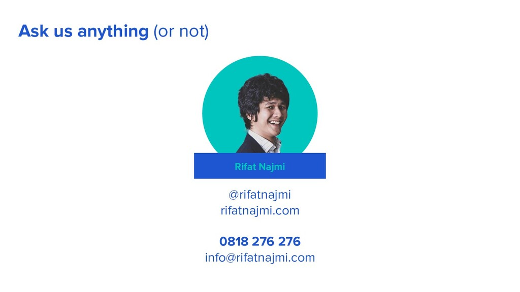 Rifat Najmi @rifatnajmi rifatnajmi.com 0818 276...