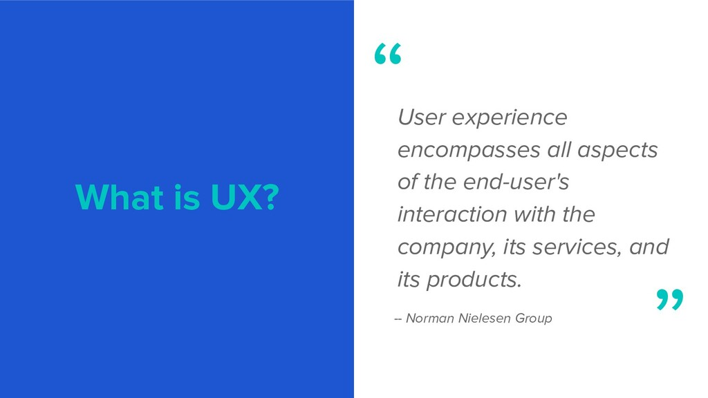 What is UX? User experience encompasses all asp...