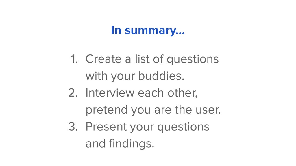 1. Create a list of questions with your buddies...