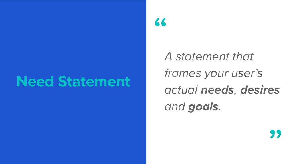 Need Statement A statement that frames your use...
