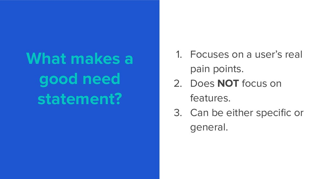What makes a good need statement? 1. Focuses on...