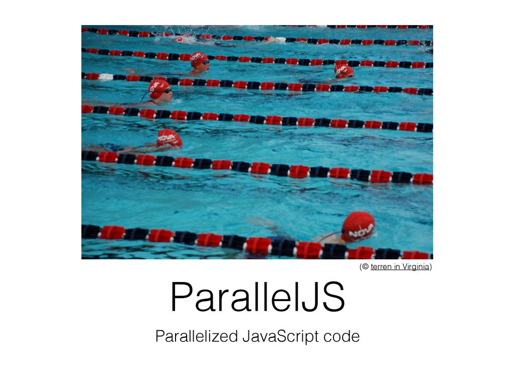 ParallelJS Parallelized JavaScript code (© terr...