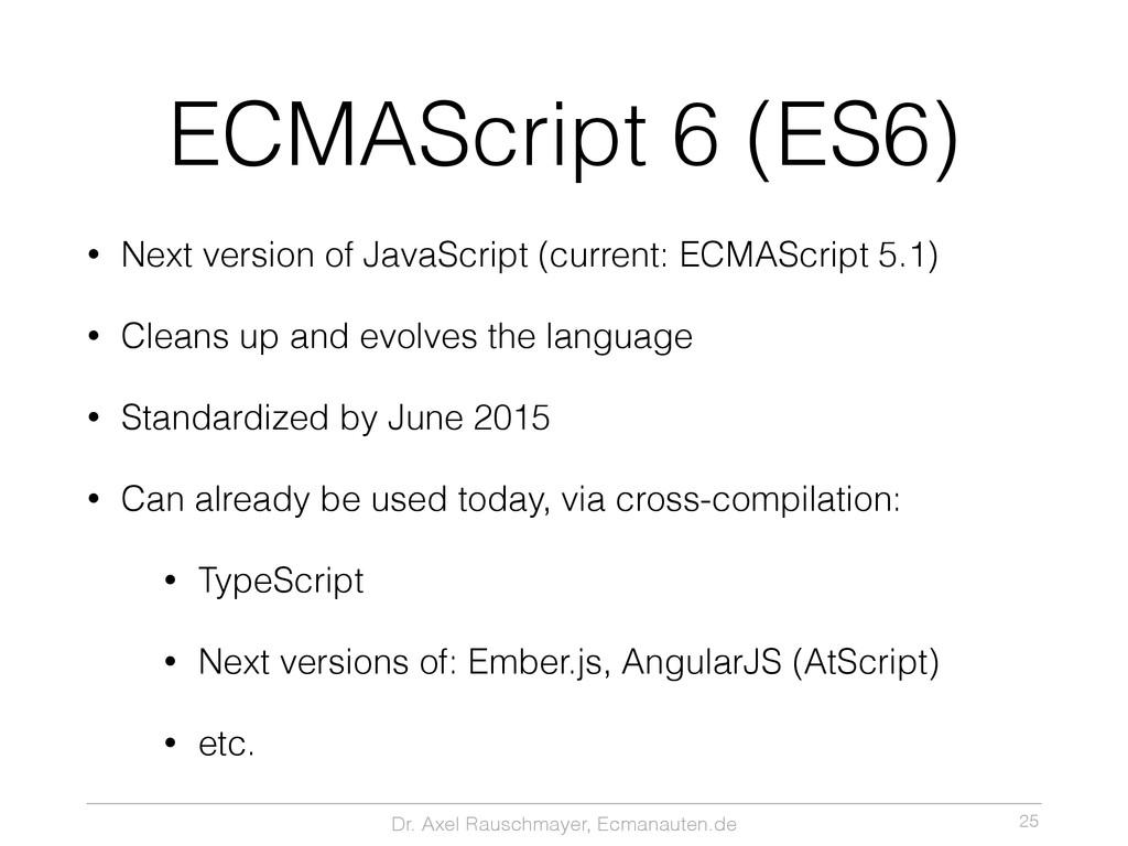 Dr. Axel Rauschmayer, Ecmanauten.de ECMAScript ...