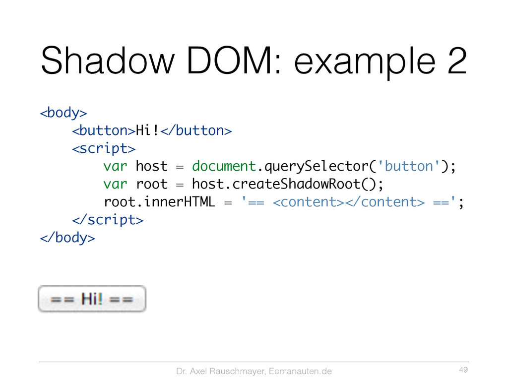 Dr. Axel Rauschmayer, Ecmanauten.de Shadow DOM:...