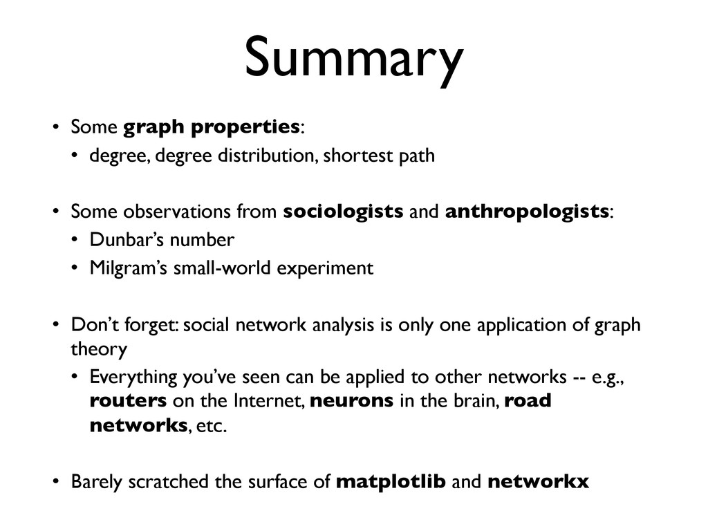 Summary • Some graph properties: • degree, degr...