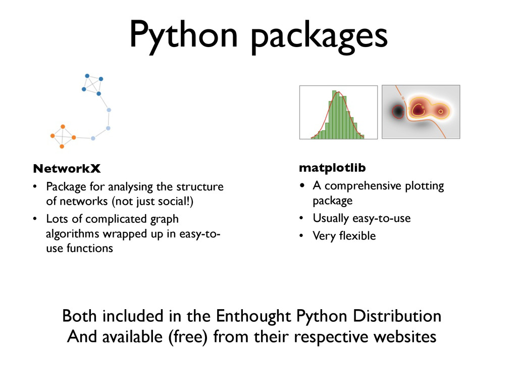 Python packages NetworkX • Package for analysin...