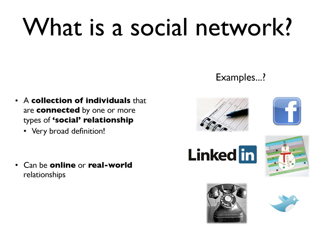 What is a social network? • A collection of ind...