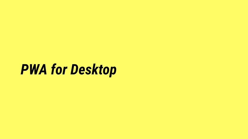PWA for Desktop