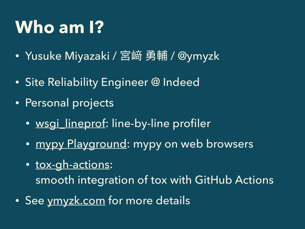 Who am I? • Yusuke Miyazaki / ٶ㟒 ༐ี / @ymyzk • ...