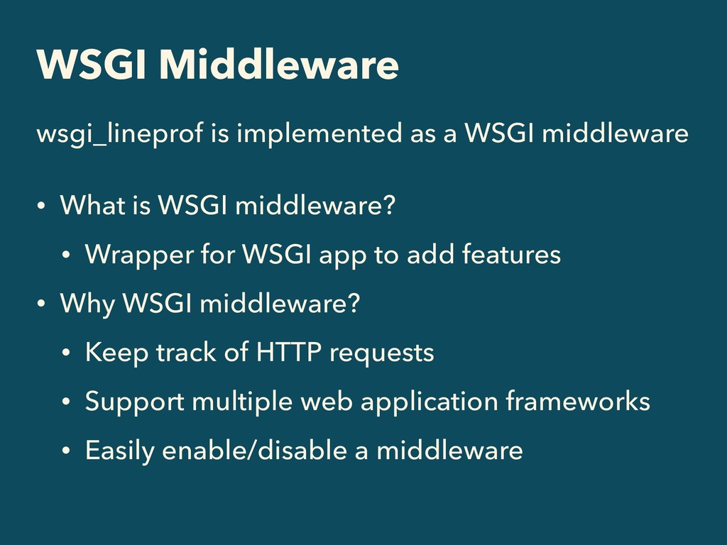WSGI Middleware wsgi_lineprof is implemented as...