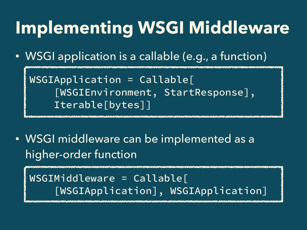Implementing WSGI Middleware • WSGI application...