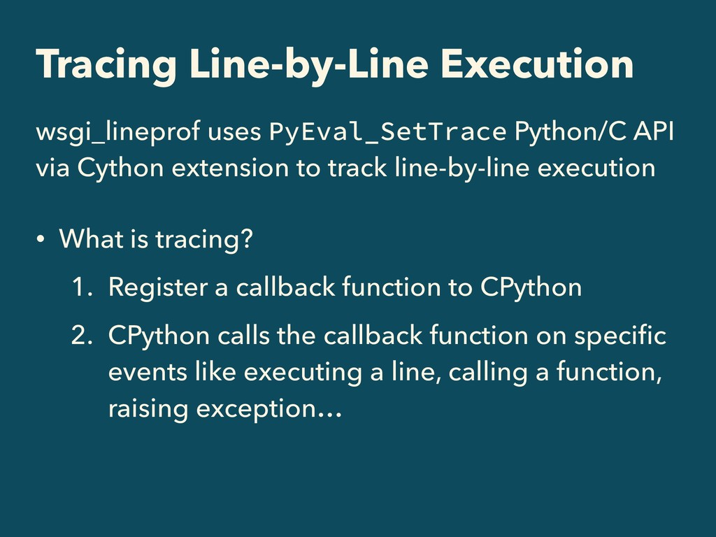 Tracing Line-by-Line Execution wsgi_lineprof us...