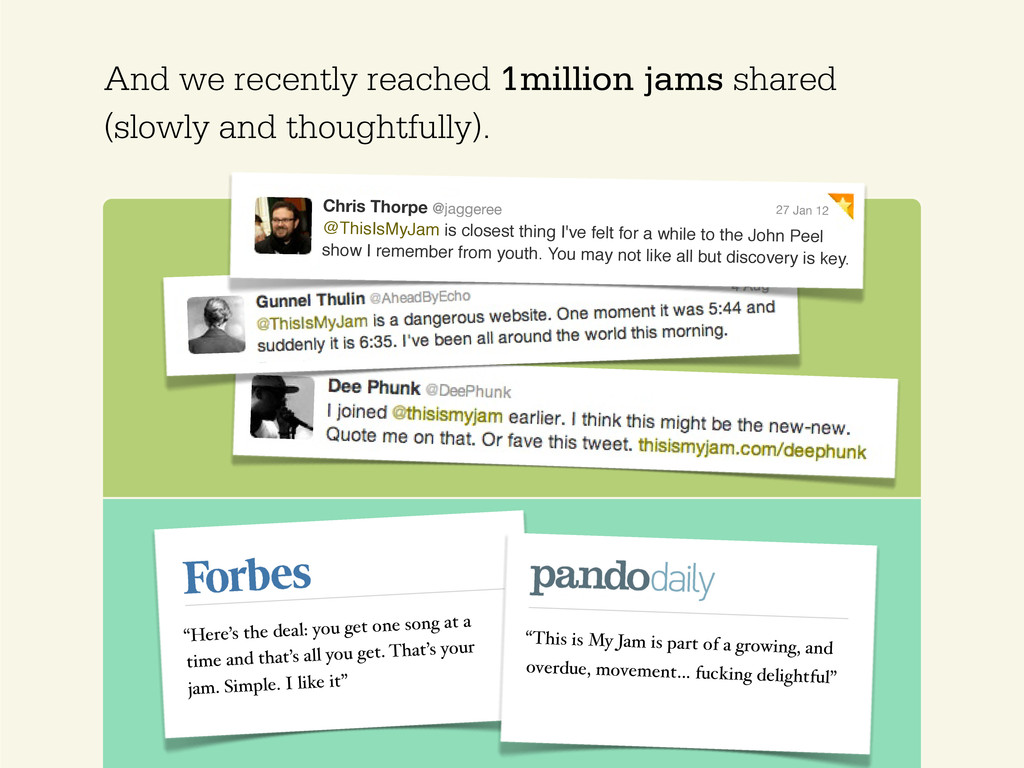 And we recently reached 1million jams shared (s...