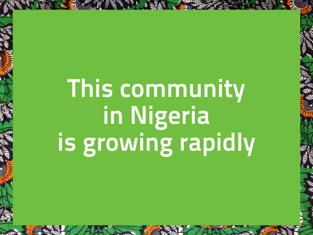 This community in Nigeria is growing rapidly