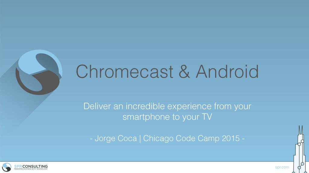 spr.com Chromecast & Android Deliver an incredi...
