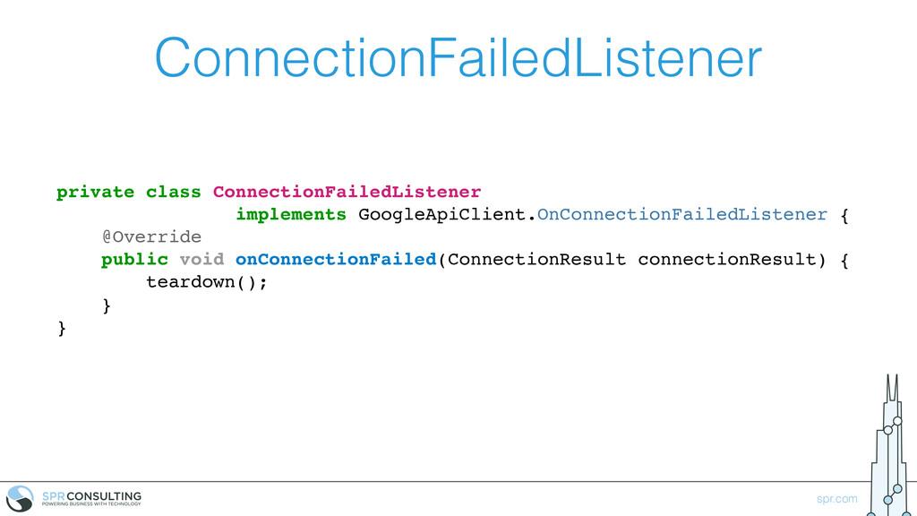 spr.com ConnectionFailedListener private class ...