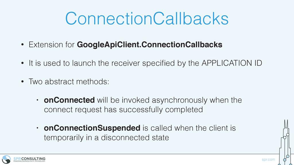 spr.com ConnectionCallbacks • Extension for Goo...