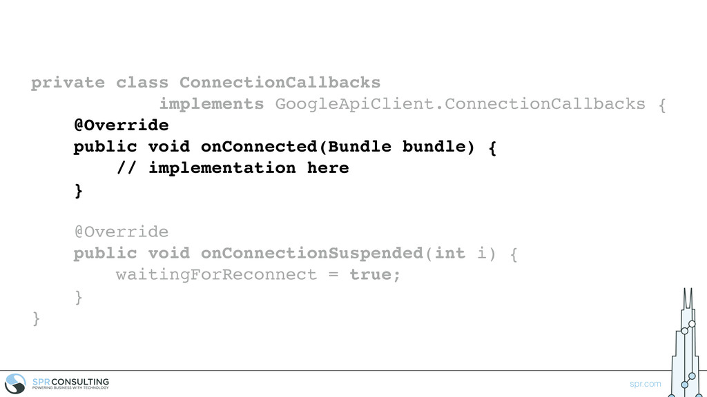 spr.com private class ConnectionCallbacks imple...