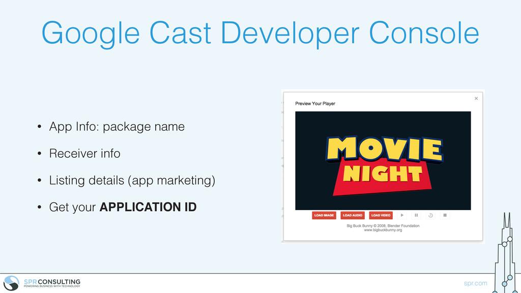 spr.com Google Cast Developer Console • App Inf...