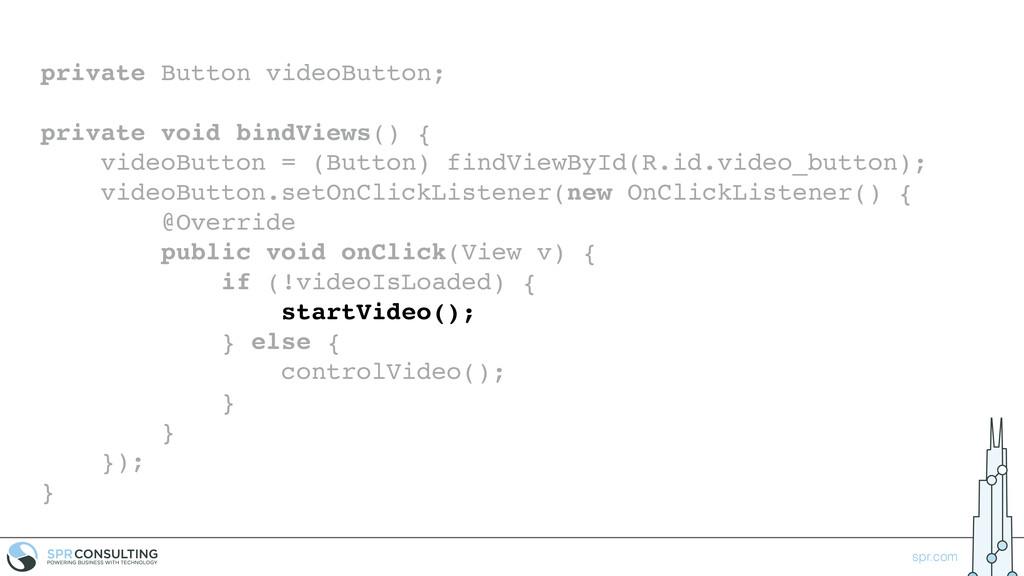 spr.com private Button videoButton; private voi...