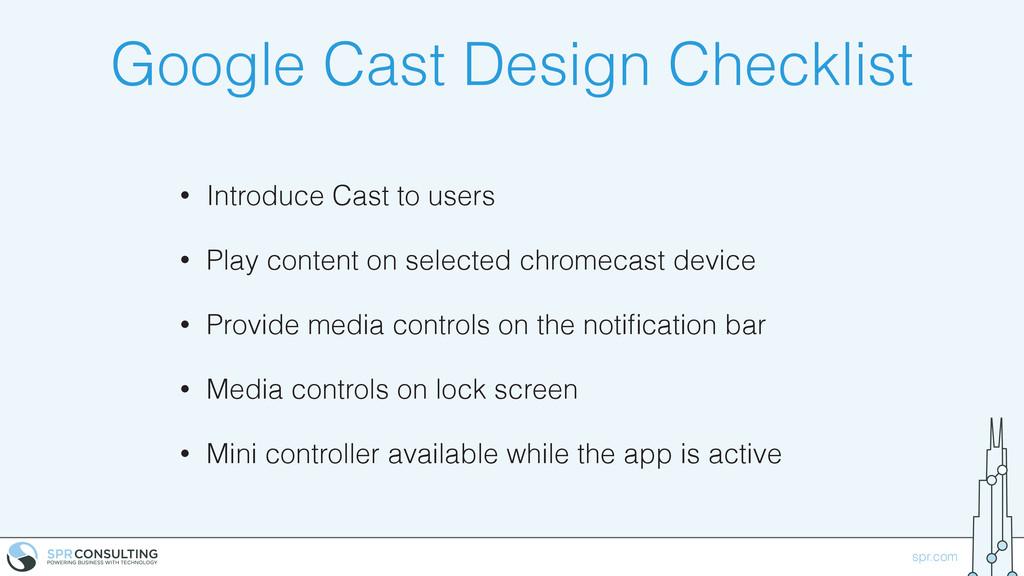 spr.com Google Cast Design Checklist • Introduc...