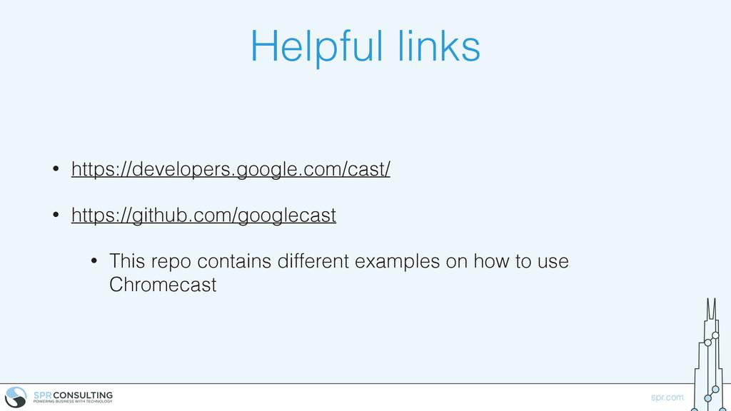 spr.com Helpful links • https://developers.goog...