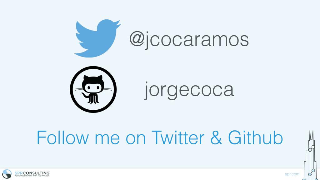 spr.com Follow me on Twitter & Github @jcocaram...