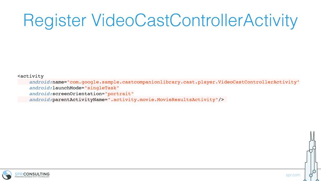 spr.com Register VideoCastControllerActivity <a...