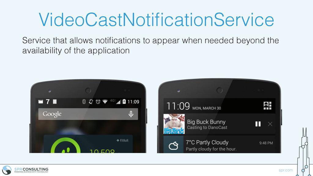 spr.com VideoCastNotificationService Service tha...