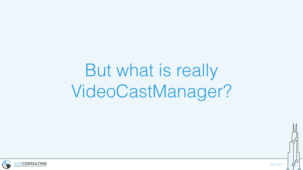 spr.com But what is really VideoCastManager?