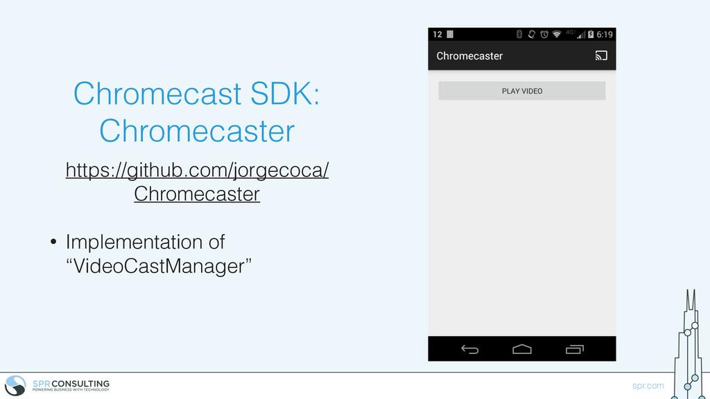 spr.com Chromecast SDK: Chromecaster https://gi...