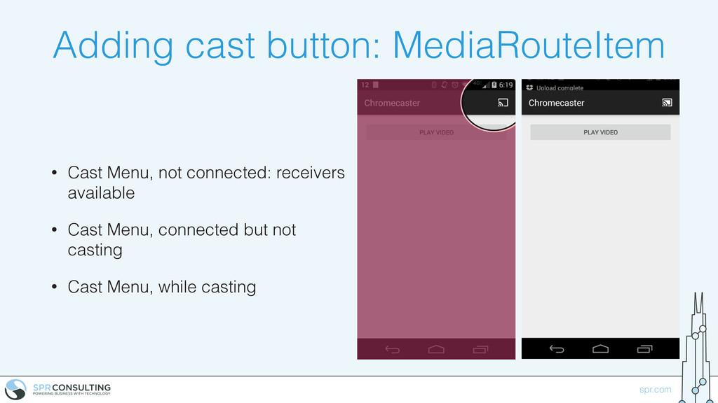 spr.com Adding cast button: MediaRouteItem • Ca...
